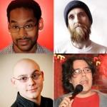 Comedians Wes Hazard, John Paul Rivera, Gary Petersen, and Matt Kona get ready to get funny on your funny bone.