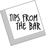 Tips from the Bar