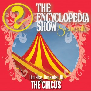 Encyclopedia Show: Somerville — THE CIRCUS on December 10, 2015! Art by Melissa Newman-Evans.