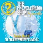 Encyclopedia Show: Somerville — THE PERIODIC TABLE OF ELEMENTS on March 10, 2016! Art by Melissa Newman-Evans.