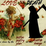 Love vs. Death Poetry Slam at the Boston Poetry Slam. Graphic courtesy Rat Queen Cassandra de Alba.