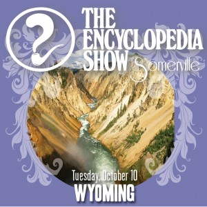 Encyclopedia Show: Somerville — WYOMING on October 20, 2015! Art by Melissa Newman-Evans.